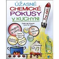 Úžasné chemické pokusy v kuchyni - Kniha