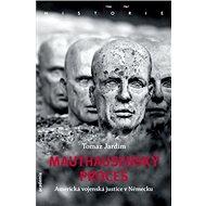 Mauthausenský proces: Americká vojenská justice v Německu - Kniha