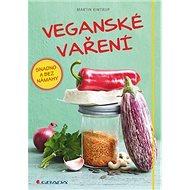 Veganské vaření: Snadno a bez námahy - Kniha