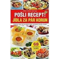 Jídla za pár korun: Dobroty které by na vašem stole rozhodně neměly chybět - Kniha