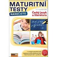 Maturitní testy nanečisto Český jazyk a literatura - Kniha