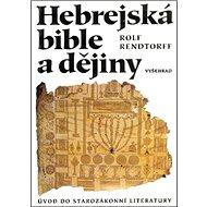 Hebrejská bible a dějiny: Úvod do starozákonní literatury - Kniha