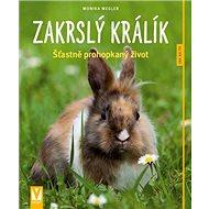 Zakrslý králík: Šťastně prohopkaný život - Kniha