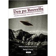 Den po Roswellu: Svědectví plukovníka US Army - Kniha