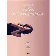 Jóga Umění pozornosti: Pracovní sešit jógy - Kniha