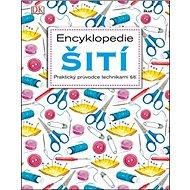 Encyklopedie šití: Praktický průvodce technikami šití - Kniha