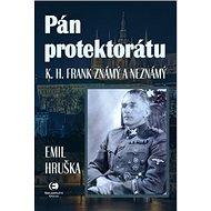 Pán protektorátu: K. H. Frank známý a neznámý - Kniha