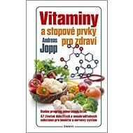 Vitaminy a stopové prvky pro zdraví - Kniha