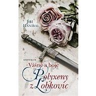 Vášně a boje Polyxeny z Lobkovic - Kniha
