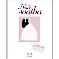 Naše svatba - Kniha