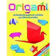 Origami: Jednoduchá papírová zvířátka pro šikovné prstíky - Kniha
