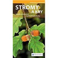 Stromy a kry: Naučte sa rozoznať najdôležitejšie druhy - Kniha