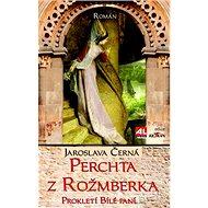 Perchta z Rožmberka: Prokletí Bílé paní