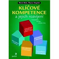 Klíčové kompetence a jejich rozvíjení: Východiska, metody, cvičení a hry - Kniha