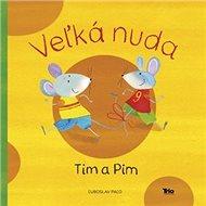 Veľká nuda Tim a Pim - Kniha