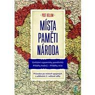 Místa Paměti národa: Průvodce po místech spojených s událostmi 2. světové války - Kniha