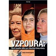 Vzpoura: Úsvit nového věku pro všechny Eviny dcery - Kniha