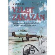 Vzlet zakázán: Kapitola z historie československého letectví v šedesátých letech 20. století - Kniha