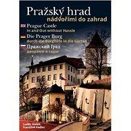 Pražský hrad nádvořími do zahrad - Kniha
