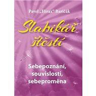 Slabikář štěstí: Sebepoznání, souvislosti, sebeproměna - Kniha