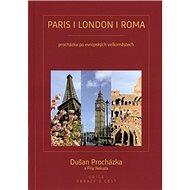 Paris/London/Roma: Procházka po evropských velkoměstech - Kniha