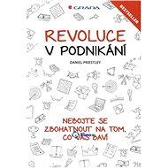Revoluce v podnikání: Nebojte se zbohatnout na tom, co vás baví - Kniha