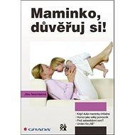 Maminko, důvěřuj si! - Kniha