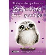 Zachráněná sovička: Příběhy se šťastným koncem - Kniha