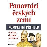 Panovníci českých zemí kompletní přehled: Knížat, králové, prezidenti