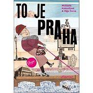 To je Praha - Kniha