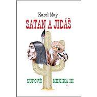 Satan a Jidáš III: Supové Mexika III - Kniha