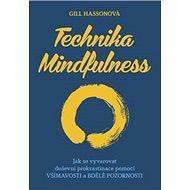Technika Mindfulness: Jak se vyvarovat duševní prokrastinace pomocí všímavosti a bdělé pozornosti - Kniha