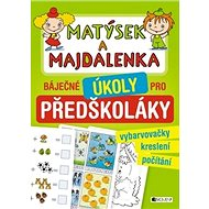 Matýsek a Majdalenka báječné úkoly pro předškoláky: vybarvovačky, kreslení, počítání - Kniha