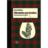 Skotsko po česku: Neturistický průvodce - Kniha