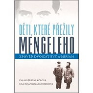 Děti, které přežily Mengeleho: Zpověď dvojčat Evy a Miriam - Kniha