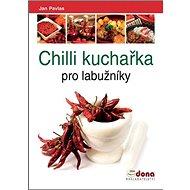 Kniha Chilli kuchařka pro labužníky - Kniha