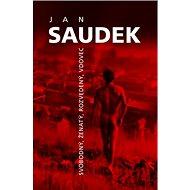 Jan Saudek Svobodný, ženatý, rozvedený, vdovec - Kniha