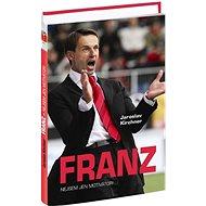 Franz: Nejsem jen motivátor! - Kniha