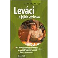 Leváci a jejich výchova: Jak u malého dítěte rozpoznat leváctví