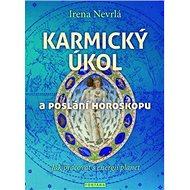 Karmický úkol a poslání horoskopu: Jak pracovat s energií planet - Kniha