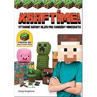 Kraftíme!: Výtvarné nápady nejen pro fanoušky Minecraftu