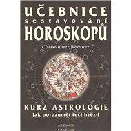 Učebnice sestavování horoskopů: Kurz astrologie - Kniha