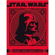 STAR WARS Průvodce světem hvězdných válek - Kniha