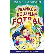 Frankův kouzelný fotbal Frankie a Světový pohár: Hrací karty uvnitř - Kniha