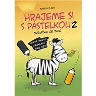 Hrajeme si s pastelkou 2: Kreslíme zvířátka ze zoo