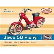 Kniha Jawa 50 Pionýr: historie, vývoj, technika, sport - Kniha