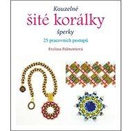 Kouzelné šité korálky: šperky, 25 pracovních postupů - Kniha