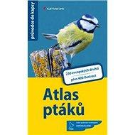 Atlas ptáků: 230 druhů - Kniha