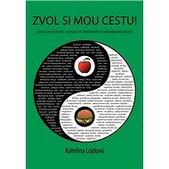 Zvol si mou cestu!: Edukační aktivity subkultury freeganů ve veřejném prostoru - Kniha