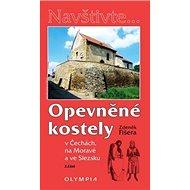 Opevněné kostely 2. část: v Čechách, na Moravě a ve Slezsku - Kniha